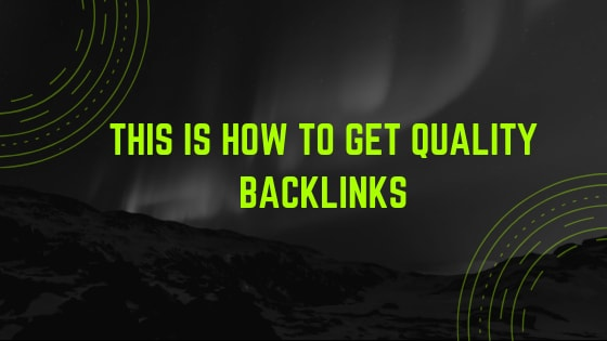 "text that says ""this is how to get quality backlinks"""