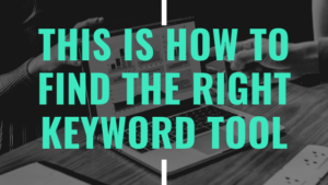 this is how to find the right keyword tool