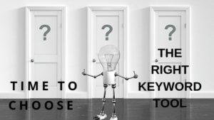 three doors to choose from and a text that says time to choose the right keyword tool