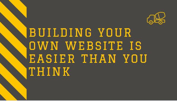 Building Your Own Website is easier than you think
