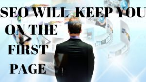 seo will keep you on the first page