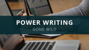 power writing gone wild