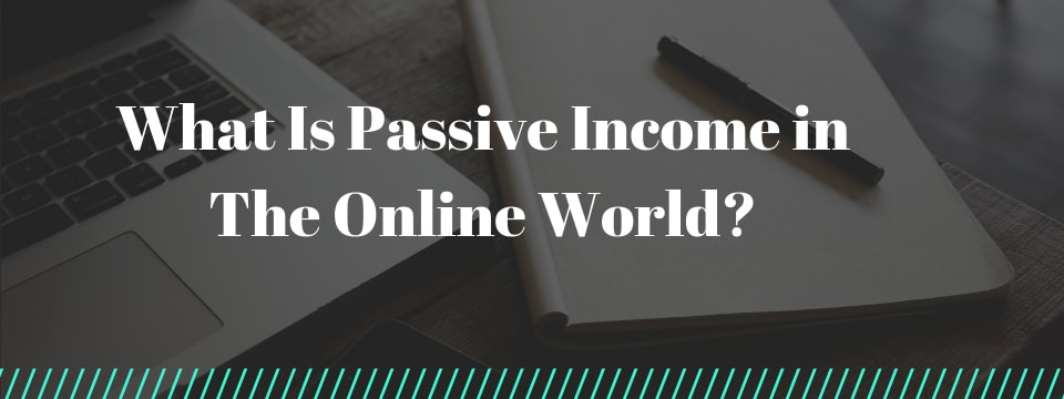 what is passive income online