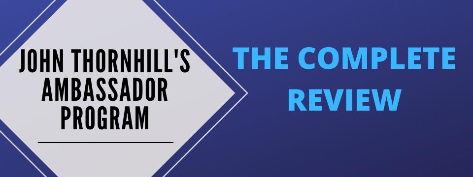 john thornhill's ambassador program review