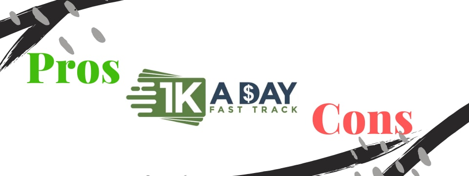 1k a day fast track pros and cons