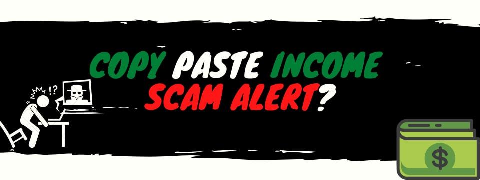 copy paste income review scam alert