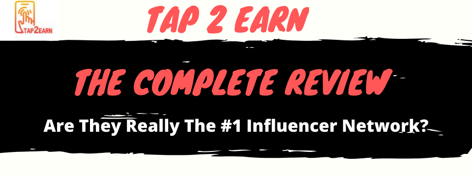 IS TAP 2 EARN LEGIT THE COMPLETE REVIEW