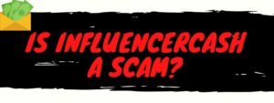is influencercash a scam