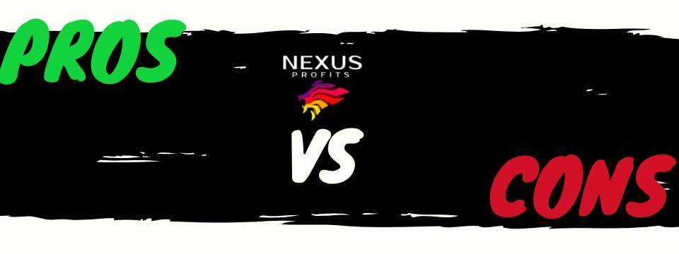 nexus profits pros and cons