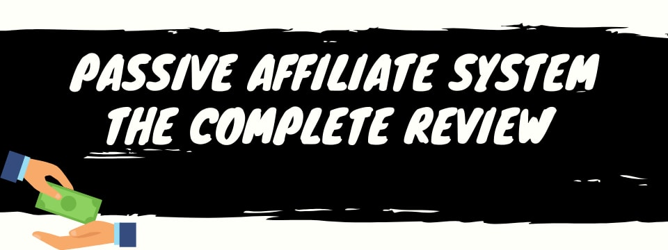passive affiliate system review