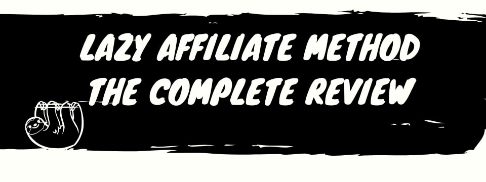 what is lazy affiliate method review