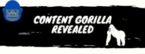 Content gorilla revealed review