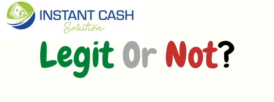 instant cash solution review legit or not