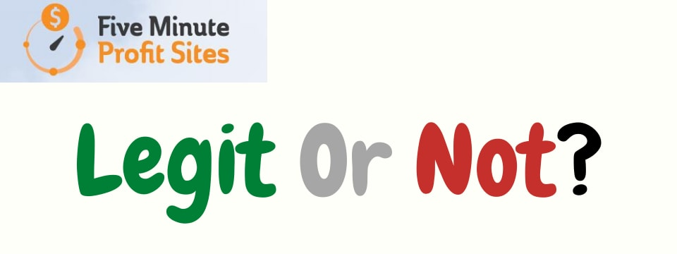what is five minute profit sites legit or not