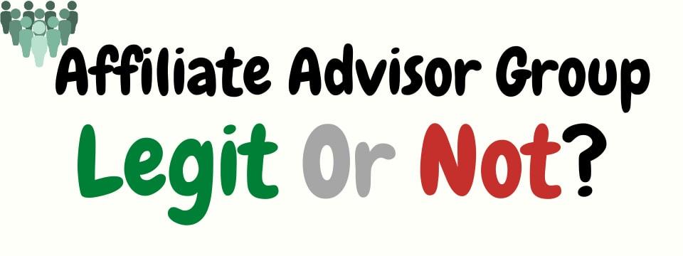 Affiliate Advisor Group legit or not