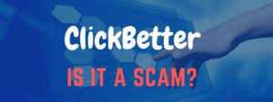 is clickbetter a scam