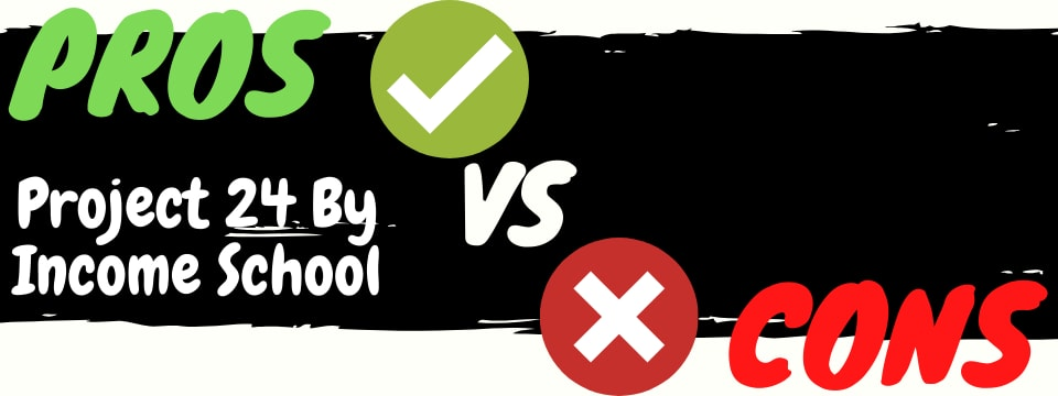 income school project twenty four review pros vs cons