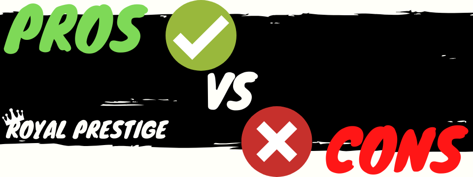 royal prestige review pros vs cons