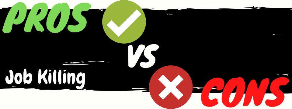 job killing review pros vs cons
