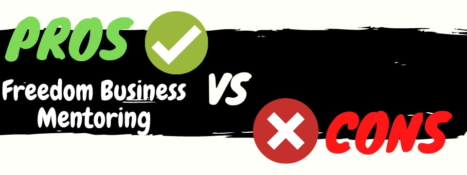 freedom business mentoring review pros vs cons