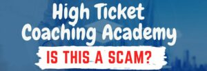 high ticket coaching academy review