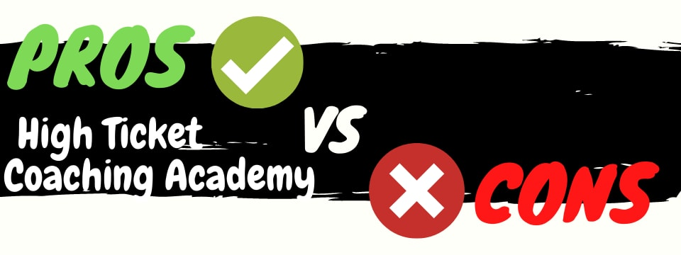 high ticket coaching academy review pros vs cons