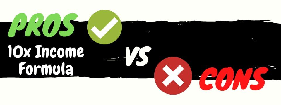 ten x income formula review pros vs cons