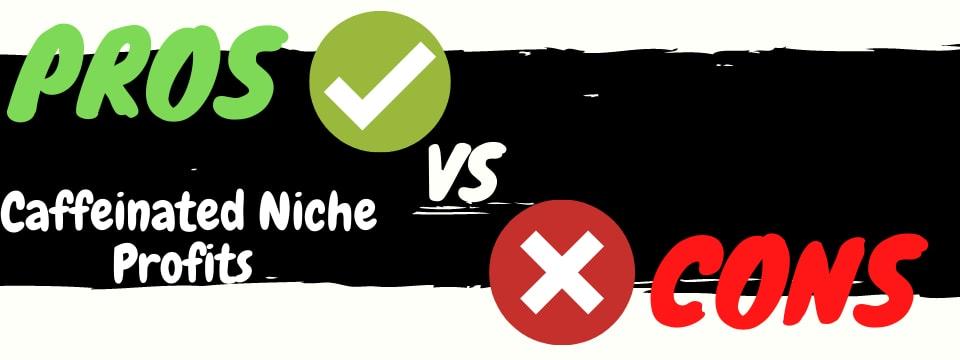 caffeinated niche profits review pros vs cons