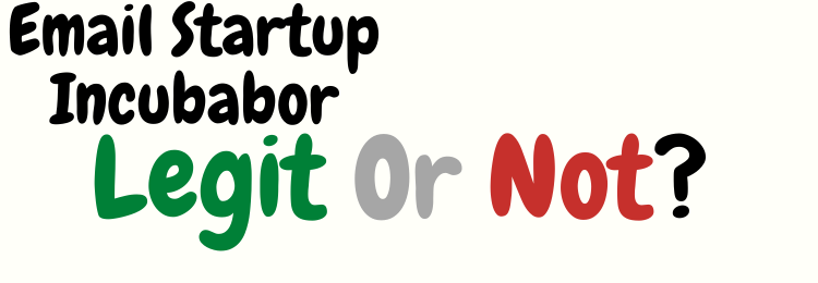 email startup incubator review legit or not