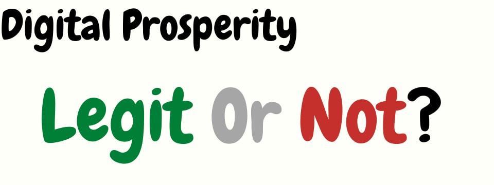 is digital prosperity legit or not