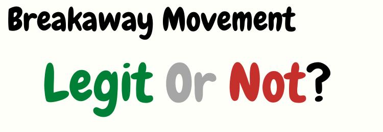 breakaway movement legit or not