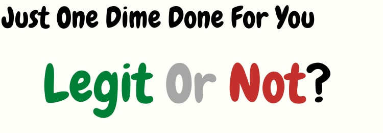 just one dime done for you review legit or not