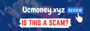 ucmoney xyz review