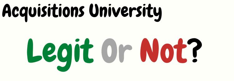Acquisitions University legit or not