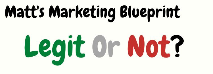 matts marketing blueprint legit or not
