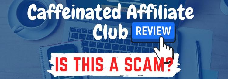 caffeinated affiliate club Review