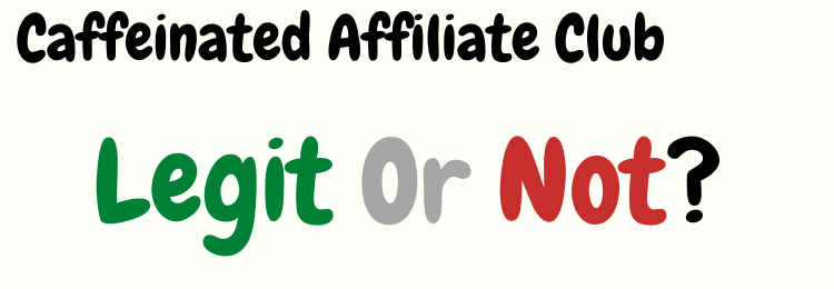caffeinated affiliate club review legit or not